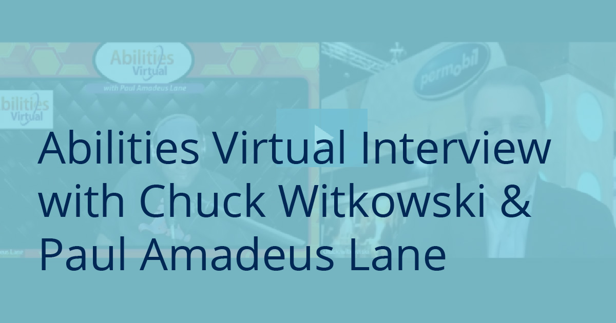 Abilities Virtual Interview with Chuck Witkowski & Paul Amadeus Lane