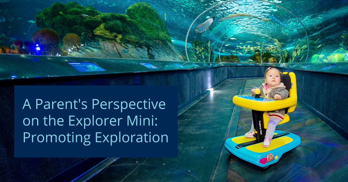 A Parent's Perspective on the Explorer Mini: Promoting Exploration