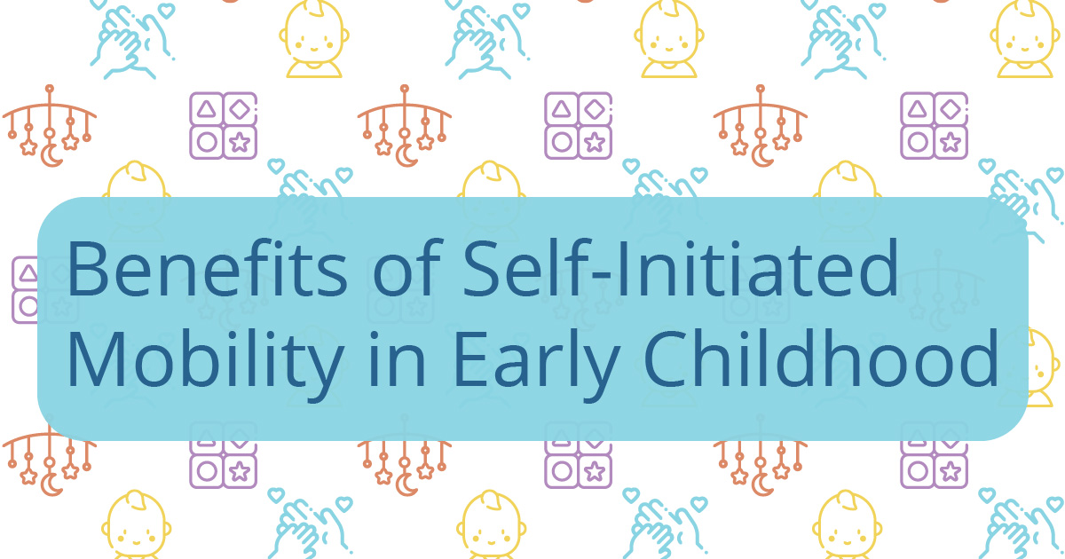 Benefits of self-initiated mobility in early childhood