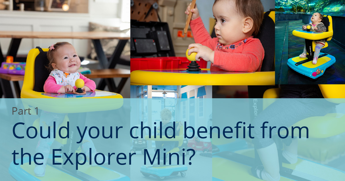 Could your child benefit from the Explorer Mini part 1