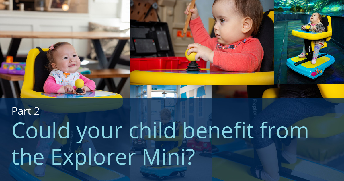 Could your child benefit from the Explorer Mini part 2