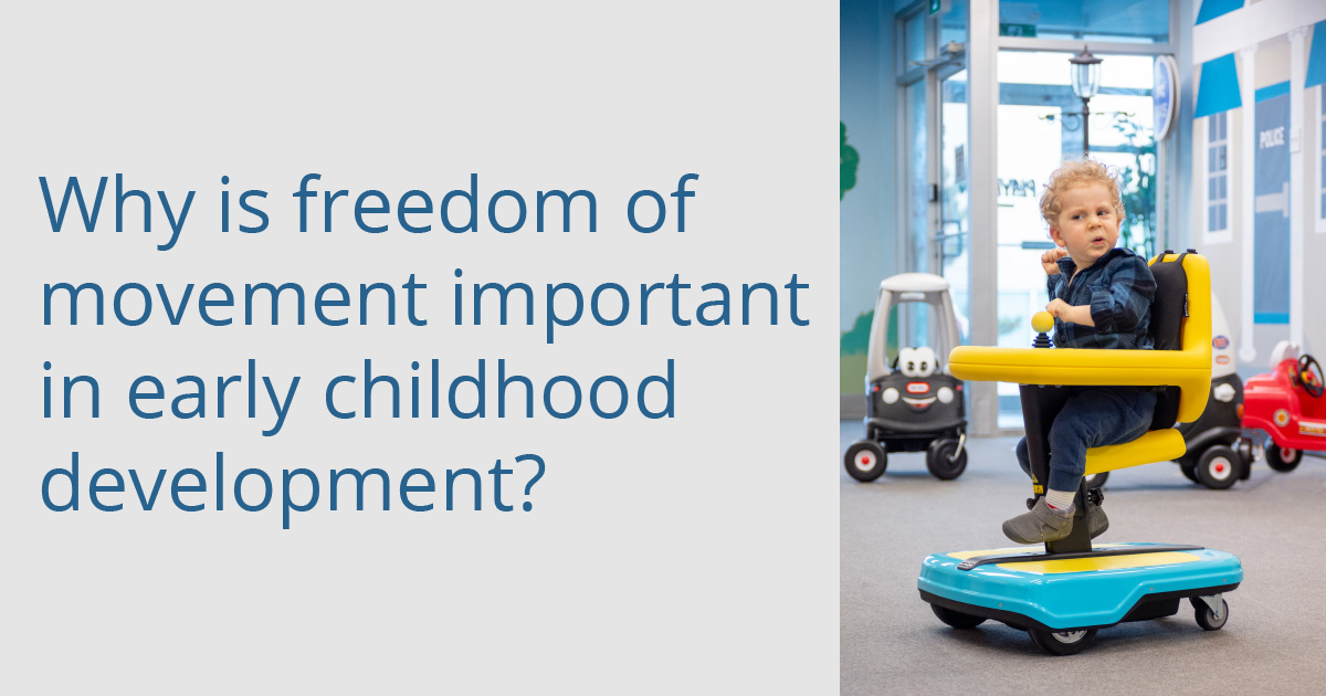 Why is freedom of movement important in early childhood development?