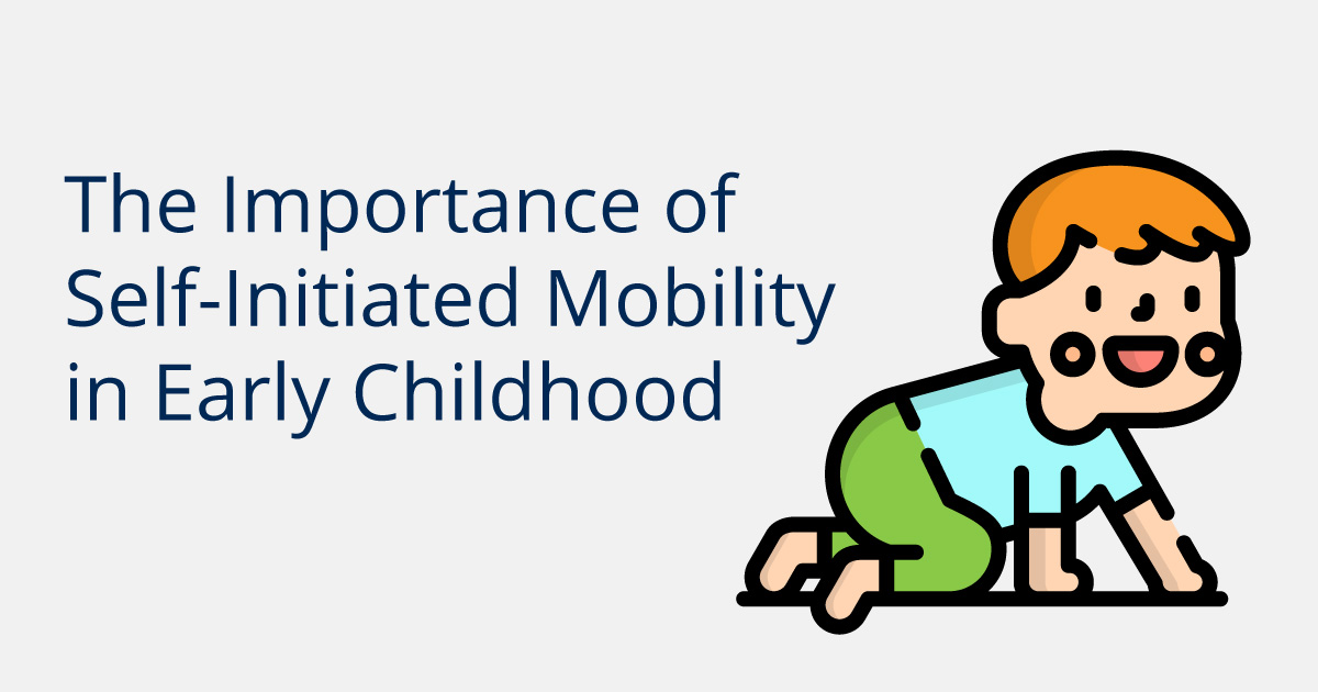 the importance of self-initiated mobility in early childhood