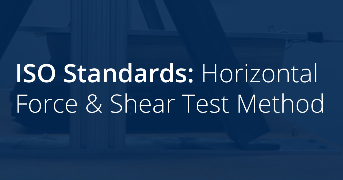 ISO Standards: Horizontal Force & Shear Test Method