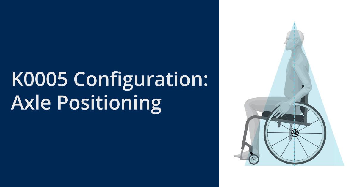K0005 Configuration: Axle Positioning