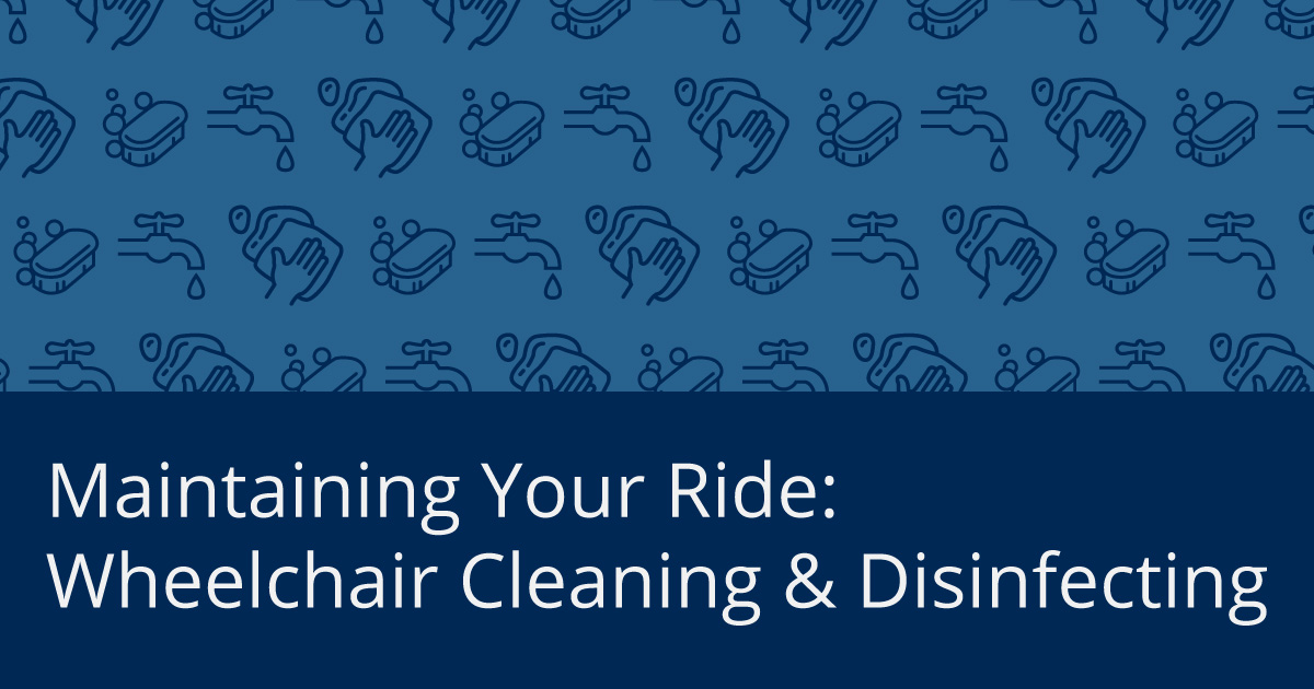Maintaining Your Ride: Wheelchair Cleaning & Disinfecting