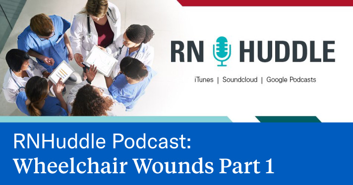 RN Huddle Podcast: NPIAP Wheelchair Wounds Part 1