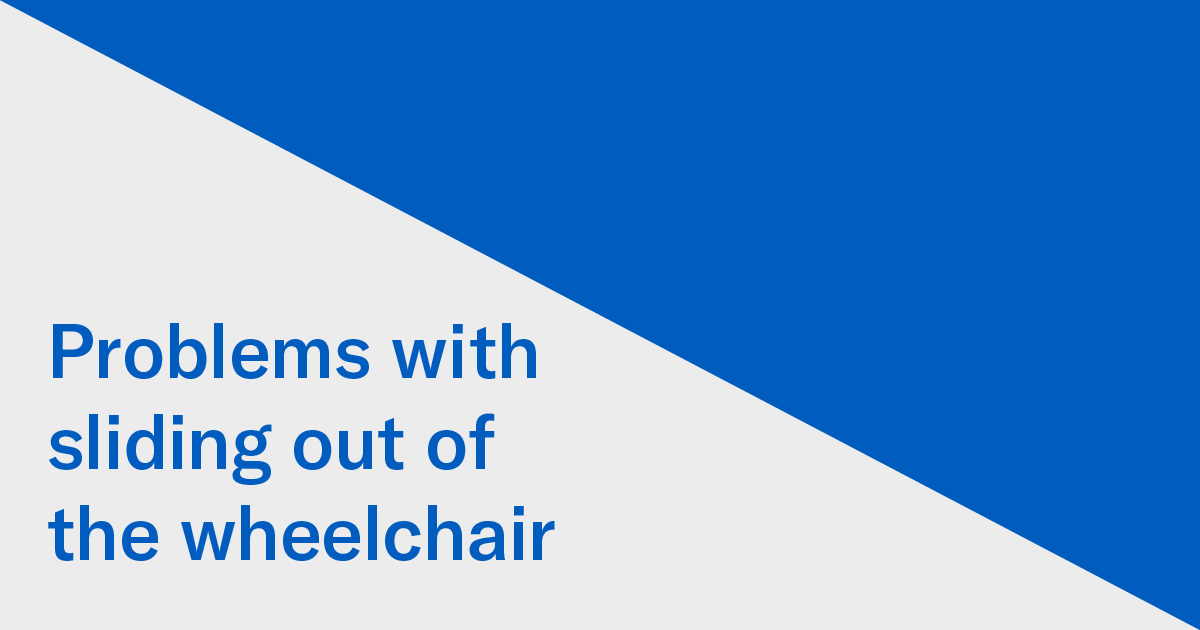 Problems with sliding out of the wheelchair